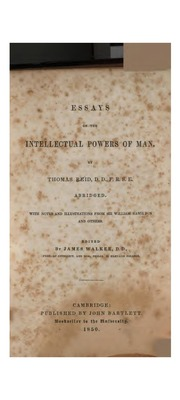 reid essay on the intellectual powers of man Essays on the intellectual powers of man by thomas reid chapter 14: reflections on the common theory of ideas after so long a detail of the sentiments of philosophers, ancient and modern, concerning ideas, it may seem presumptuous to call in question their existence.