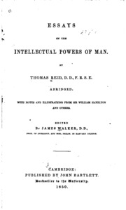 thomas reid essays on the intellectual powers of man 2017-8-10  reid, thomas (1710-1796)  essays on the intellectual powers of man (1785), and essays on the active powers of man (1788) reid himself claimed.
