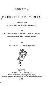 essays on the pursuits of women  frances power cobbe  free  essays on the pursuits of women  frances power cobbe  free download  borrow and streaming  internet archive