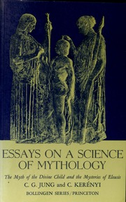 essays on a science of mythology the myth of the divine child and  essays on a science of mythology the myth of the divine child and the mysteries of eleusis jung c g carl gustav 1875 1961