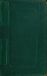 essays on some unsettled questions in political economy Essays on some unsettled questions of political economy's wiki: essays on some unsettled questions of political economy (1844) is a treatise on political economics by.