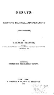 herbert spencer essays scientific Herbert spencer (1820-1903) is typically, though quite wrongly the essay is a highly polemical protest spencer's utilitarianism was merely seemingly deductive even though it purported to be more scientific and rigorously rational than empirical utilitarianism.