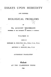 essays on heredity and kindred biological subjects Essays upon heredity and kindred biological problems: by dr august weismann ed by edward b poulton selmar schönland and arthur e shipleyauthorised.