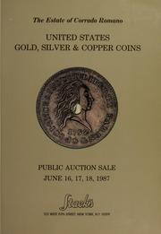 The Estate of Corrado Romano of United States Gold, Silver & Copper Coins