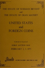 The Estate of Norman Bryant and the Estate of Dean Mathey Collections of United States and Foreign Coins