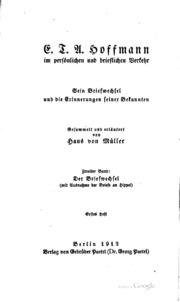 E. T. A. Hoffmann im persönlichen und brieflichen verkelir: