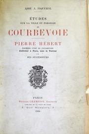 Études sur la ville et paroisse de Courbevoie : Pierre Hébert, premier curé de Courbevoie, guillotiné à Paris sous la terreur et ses successeurs