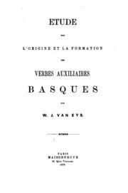Etude sur l-origine et la formation des verbes auxiliaires basques