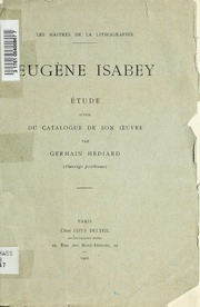 Eugène Isabey; étude suivie du Catalogue de son oeuvre (ouvrage posthume)