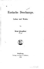 Eustache Deschamps. Leben und werke