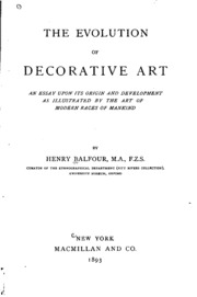 the evolution of decorative art an essay upon its origin and  the evolution of decorative art an essay upon its origin and development as