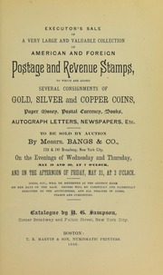 Executor's Sale ... of American and Foreign Postage and Revenue Stamps .... Gold, Silver and Copper Coins