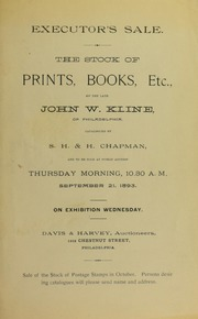 EXECUTOR'S SALE. THE STOCK OF PRINTS, BOOKS, ETC., OF THE LATE JOHN W. KLINE, OF PHILADELPHIA.