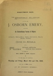 Executrix's sale : the remarkable collection of the late J. Osborn Emery, including an extraordinary variety of objects, ... coins and medals, and a unique collection of antique watches, chains, and charms, by order of Mrs. Henry C. West, executrix, to be sold at auction ... [03/10-11/1892]