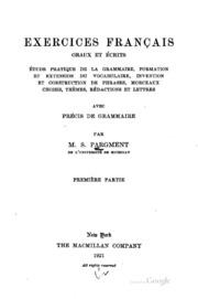 Exercises françias oraux et écrits: étude pratique de la grammaire ...
