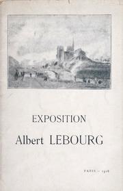 Exposition Albert Lebourg : tableaux, aquarelles et dessins : ouverte du 12 au 31 janvier 1918