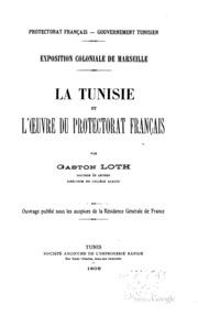 Exposition coloniale de Marseille: La Tunisie et l-oeuvre du protectorat ...