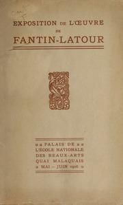 Exposition de l-œuvre de Fantin-Latour : au Palais de l-École nationale des beaux-arte ... mai-juin 1906 : catalogue des œuvres exposés