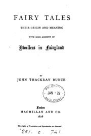 Fairy tales, their origin and meaning : John Thackray Bunce