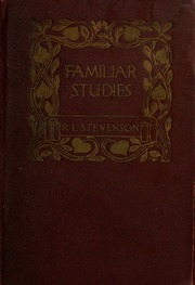 Familiar Studies Of Men And Books Stevenson Robert Louis 1850 1894 Free Download Borrow Streaming Internet Archive