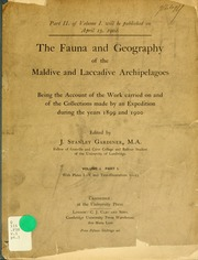 The fauna and geography of the Maldive and Laccadive archipelagoes : being the account of the work carried on and of the collections made by an expedition during the years 1899 and 1900, v.1, pt.1