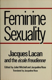Feminine Sexuality: Jacques Lacan and the école freudienne