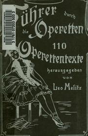 Führer durch die Operetten : 110 Operettentexte nach Angabe des Inhalts, des Personals, der Szenerie ...
