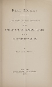 Fiat Money: A Review of the Decisions of the United States Supreme Court as to its Constitutionality