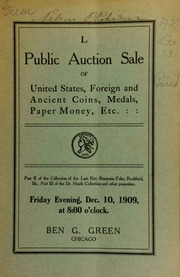 Fiftieth auction sale : U. S. foreign and ancient coins, medals, paper money, etc. : part II of the Rev. Foltz collection, part III of the Dr. Heath collection, foreign copper collection of Mr. W. G. Jerrems, Jr., Swedish plate money, etc. [12/10/1909]