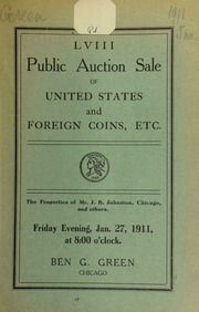 Fifty-eighth auction sale : United States and foreign coins, etc. : the properties of Mr. J. B. Johnston, Chicago, and others. [01/27/1911]