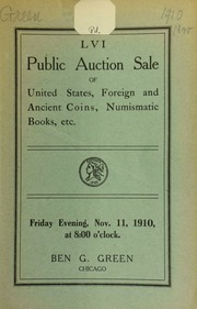 Fifty-sixth auction sale : United States, foreign and ancient coins, numismatic books, etc., containing an unusual line of foreign crowns. [11/11/1910]