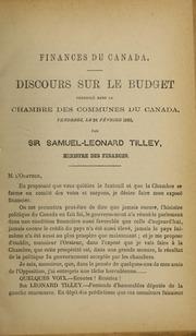 Finances du Canada : discours sur le budget - prononcé dans la Chambre des Comunes du Canada, vendredi, le 24 février 1882 par Sir Samuel-Leonard Tilley, ministre des finances.