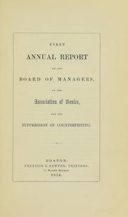 First Annual Report of the Board of Managers of the Association of Banks, for the Suppression of Counterfeiting