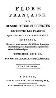 Flore française, ou, Descriptions succinctes de toutes les plantes qui croissent naturellement ...