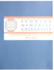 Vol Catalog Number 49: Florida Memorial University Undergraduate Catalog 2011-2013