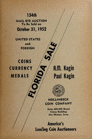 Florida Sale: 134th Mail Bid Auction, United States and Foreign Coins, Currency, Medals