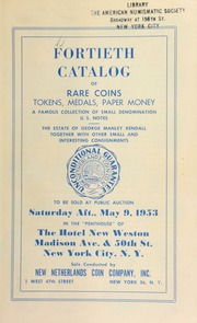 Fortieth catalog of rare coins, tokens, medals, paper money ... the estate of George Manley Kendall ... [05/09/1953]