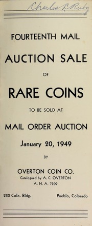 Fourteenth mail auction sale of rare coins, to be sold at mail order auction ... Cataloged by A. C. Overton. [01/20/1949]