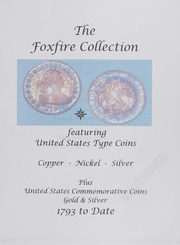 The Foxfire Collection: Featuring United States Type Coins... 1793 to Date