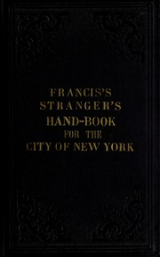 Francis's new guide to the cities of New-York and Brooklyn, and the vicinity