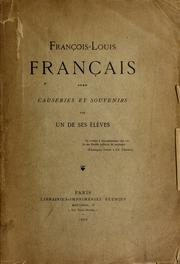 François-Louis Français : causeries et souvenirs