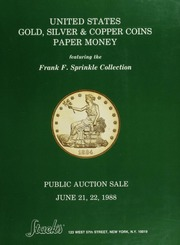 Frank F. Sprinkle Collection  of United States Gold, Silver & Copper Coins and Paper Money