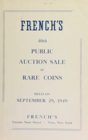 French's 40th public auction sale of rare coins. [09/29/1949]