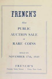 French's 41st public auction sale of rare coins. [11/17/1949]