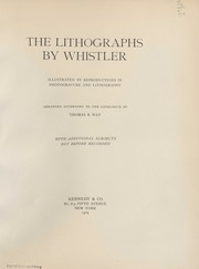 The lithographs by Whistler : illustrated by reproductions in photogravure and lithography