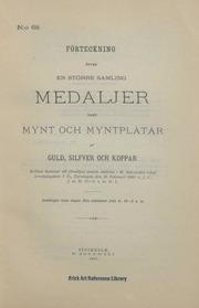 Förteckning öfver en större samling medaljer samt mynt och myntplåtar af guld, silfver och koppar