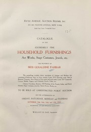 Catalogue of the extremely fine household furnishings, art works, stage costumes, jewels : the property of Miss Geraldine Farrar