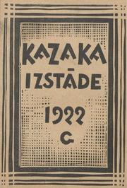 Jekaba Kazaka (dz. 1895. - [cross] 1920. g.). peeminas izstade : Riga, No 26. marta - 14. aprilim 1922. g., Pilsetas Makslas Muzeja
