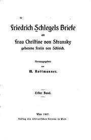 Vol 1: Friedrich Schlegels Briefe an Frau Christine von Stransky, geborene Freiin ...