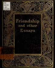 the essay on friendship emerson ralph waldo  friendship and other essays